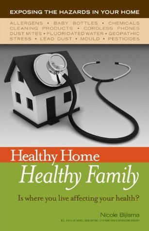 Healthy Home Healthy Family  by  Nicole Bijlsma