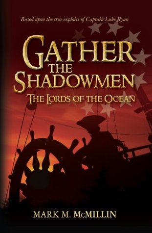 Gather the Shadowmen (The Lords of the Ocean)  by  Mark McMillin