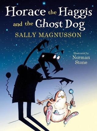 Horace the Haggis and the Ghost Dog  by  Sally Magnusson