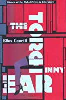 The Torch in My Ear. Elias Canetti