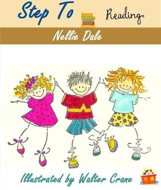 Steps to Reading - The Illustrated Lessons Picture Book for Children Nellie Dale