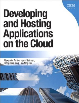 Developing and Hosting Applications on the Cloud Alex Amies
