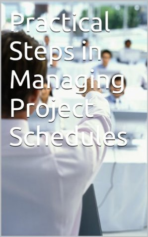 Practical Steps in Managing Project Schedules Nitesh Srivastava