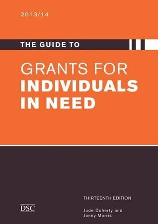 The Guide to Grants for Individuals in Need 2013  by  Jude Doherty