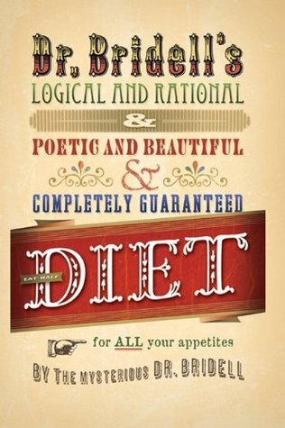 Dr. Bridells Logical and Rational Diet  by  Bernardo Bridell