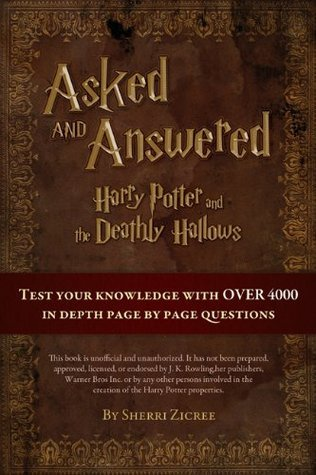 Asked And Answered: Harry Potter and the Deathly Hallows  by  Sherri Zicree