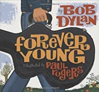 Forever Young. by Bob Dylan