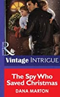 The Spy Who Saved Christmas (Mills & Boon Intrigue)