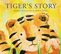 Tiger's Story. Written by Harriet Blackford