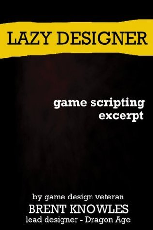 How to script for games  by  Brent Knowles
