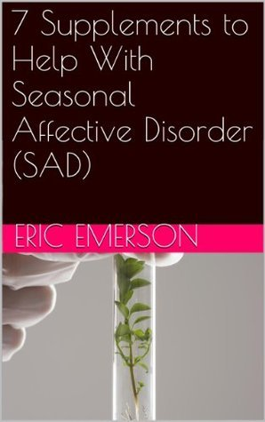 7 Supplements to Help With Seasonal Affective Disorder Eric Emerson