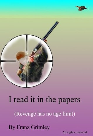 I read it in the papers  by  Franz Grimley