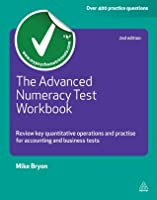 The Advanced Numeracy Test Workbook: Review Key Quantative Operations and Practise for Accounting and Business Tests (Testing Series)
