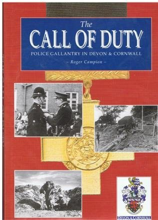 The Call of Duty Police Gallantry in Devon & Cornwall Roger Campion