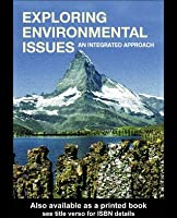 Exploring Environmental Issues: An Integrated Approach