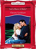 Let's Have A Baby! (Mills & Boon Vintage Desire)