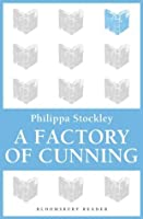 A Factory of Cunning