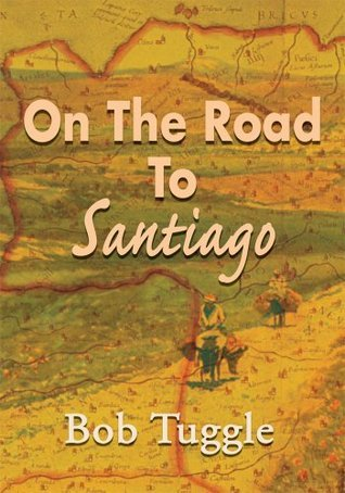 On The Road To Santiago  by  Bob Tuggle