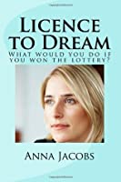 Licence to Dream: What Would You Do If You Won the Lottery?