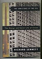 Conscience Of The Eye, The: The Design and Social Life of Cities