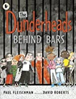 The Dunderheads Behind Bars. Paul Fleischman