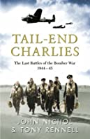 Tail-End Charlies: The Last Battles of the Bomber War, 1944-45