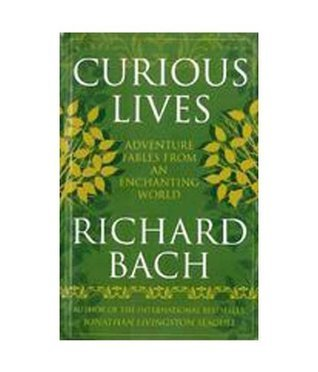 Curious Lives  by  Richard Bach