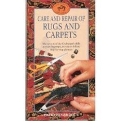 Care and Repair of Rugs and Carpets  by  David Benardout