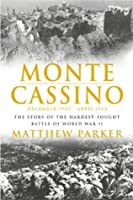 Monte Cassino: The Story Of The Hardest Fought Battle Of World War Two