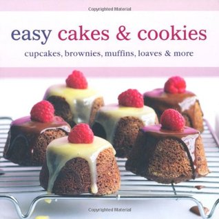 Easy Cakes & Cookies: Cupcakes, Brownies, Muffins, Loaves & More.  by  RPS