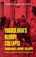 Yugoslavia's Bloody Collapse