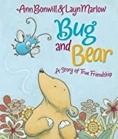 Bug and Bear. Ann Bonwill and Layn Marlow