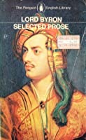 Lord Byron: Selected Prose (The Penguin English Library)
