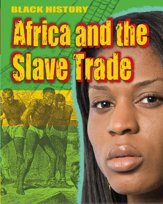 Black History: Africa and the Slave Trade  by  Dan Lyndon