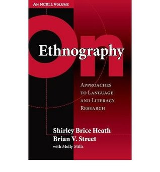 On Ethnography: Approaches To Language And Literacy Research  by  Shirley B Heath