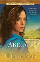Abigail (The Wives of King David Book #2)