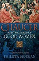 Chaucer and the Legend of Good Women (Chaucer 2)