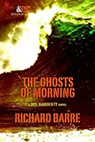 The Ghosts of Morning (Wil Hardesty)