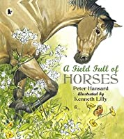 A Field Full of Horses (Nature Storybooks)
