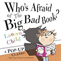Who's Afraid of the Big Bad Book?. Lauren Child