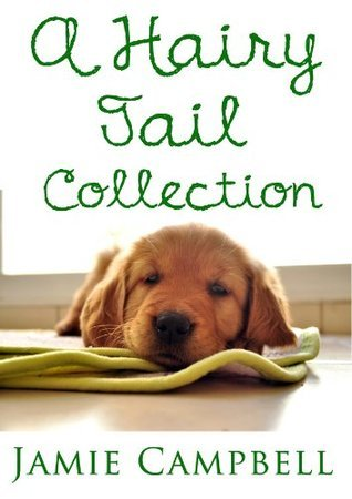 A Hairy Tail Collection (A Hairy Tail, #1-4)  by  Jamie Campbell