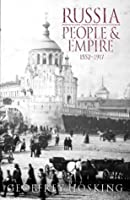Russia: People And Empire, 1552 1917