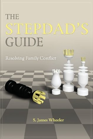 The Stepdads Guide S. James Wheeler