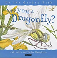 Are You a Dragonfly? (Up the Garden Path)