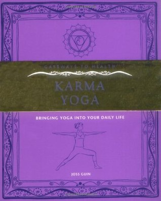 Karma Yoga: Bringing Yoga Into Your Daily Life  by  Joss Guin