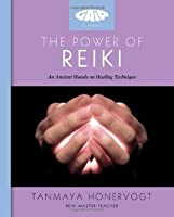 The Power of Reiki: An ancient hands-on healing technique (Gaia Classics)