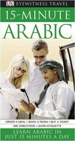 15-Minute Arabic: Learn Arabic in Just 15 Minutes a Day. Marion Sarhaan  by  g-and-w Publishing