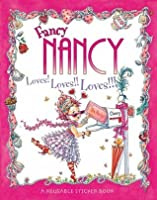 Fancy Nancy Loves! Loves!! Loves!!!: Sticker Book (Fancy Nancy)