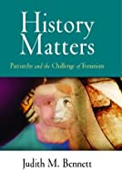 History Matters: Patriarchy and the Challenge of Feminism (Gender in History)