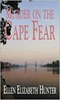 Murder on the Cape Fear (Magnolia Mysteries #6)